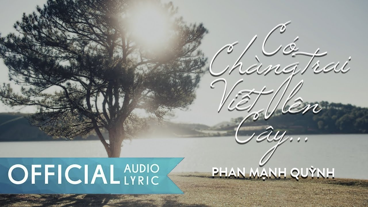 Có Chàng Trai Viết Lên Cây - Phan Mạnh Quỳnh | AUDIO LYRIC OFFICIAL