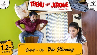 Thenu & Jerome 👫 Tamil Web Series love - Episode 05 - Trip Planning - #Nakkalites