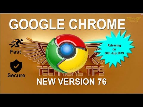 Google Chrome Version 76 | Latest Chrome Version | New Features In Chrome 76
