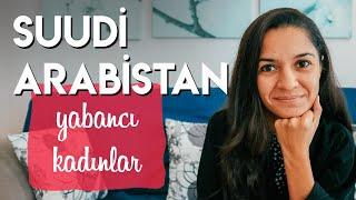 Suudi Arabistan'da Kadın Turist / Yabancı Kadın Olmak