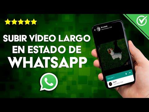 Cómo Poner o Subir un Video Largo o Completo a mi Estado de WhatsApp