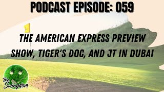 The American Express Preview Show, Tiger's Doc, and JT in Dubai
