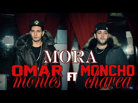 OMAR MONTES - MORA FT MONCHO CHAVEA (OFFICIAL VIDEO)