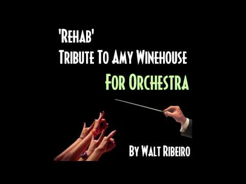 Amy Winehouse 'Rehab' For Orchestra by Walt Ribeiro