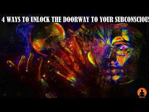 4 WAYS TO UNLOCK THE DOORWAY TO YOUR SUBCONSCIOUS