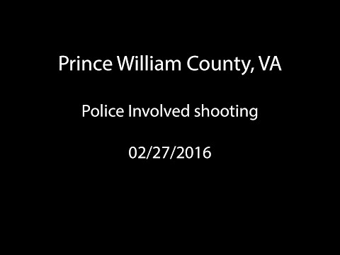 Scanner: Prince William County, VA - Police Involved Shooting - February 27, 2016