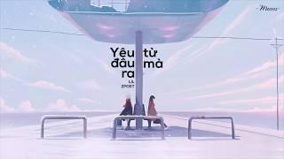 Yêu Từ Đâu Mà Ra - Lil ZPOET「Lyrics Video」Meens