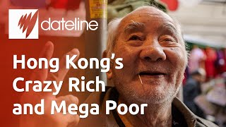 How Hong Kong is home to the crazy rich and the mega poor