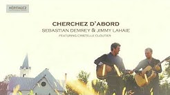 Cherchez d'abord - Sebastian Demrey & Jimmy Lahaie (featuring Cristelle Cloutier)