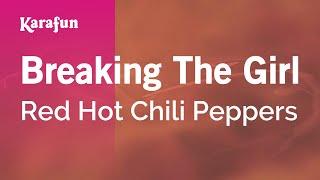 Karaoke Breaking The Girl - Red Hot Chili Peppers *