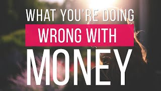 27 things you might be doing wrong with money