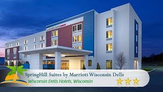 SpringHill Suites by Marriott Wisconsin Dells - Wisconsin Dells Hotels, Wisconsin