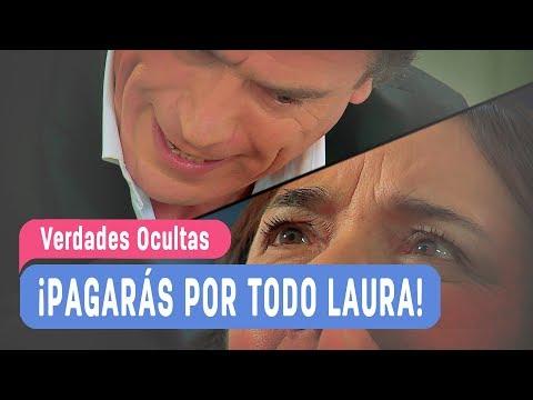 Verdades Ocultas - ¡Pagarás por todo Laura! / Capítulo 120