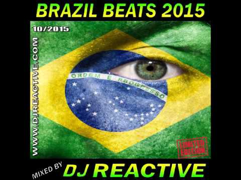 Brazil Beats 2015 (Mixed by Dj Reactive)