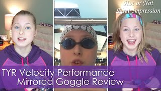 TYR Velocity Performance Goggle Review | Hot or Not / First Impression