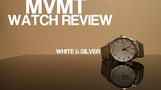 MVMT WATCHES - WHITE/SILVER REVIEW 2015