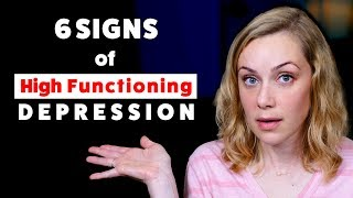 The 6 Signs of High Functioning Depression | Kati Morton