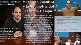 Mecánica Cuántica y la Geometría del Espacio-Tiempo (Juan Maldacena)