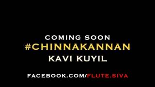 Chinna Kannan | Kavi Kuyil | FLUTE instrumental by FLUTE SIVA