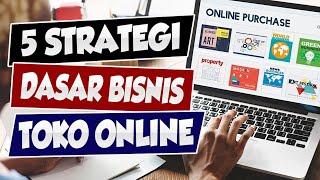 5 Strategi Bangun Aset Bisnis Toko Online I Belajar Bisnis Online Gratis