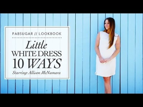 10 Ways To Wear A Little White Dress