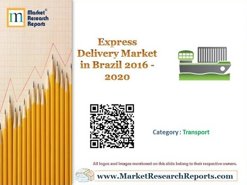 Express Delivery Market in Brazil 2016 - 2020