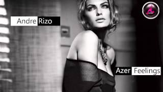 Andre Rizo - Azer Feelings (Original mix)