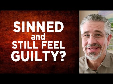 You've Sinned and You Still Feel Guilty… What Should You Do?