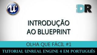 Tutorial Unreal Engine 4 em Português - Olha Que Fácil