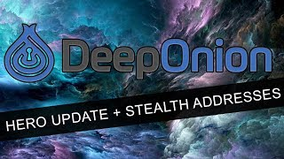 DeepOnion Hero Announcement   Stealth Addresses & Lower Fees!