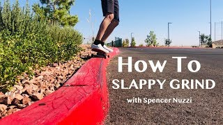 How to Slappy Grind (Frontside & Backside) with Spencer Nuzzi