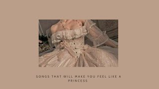 songs that will make you feel like a princess
