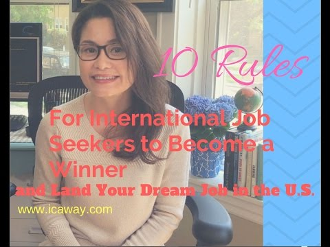 10 Rules for International Job Seekers to Become a Winner and Land Your Dream Job in the U.S.#ICAway