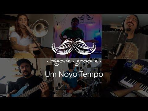 Bigode Groove - Um Novo Tempo