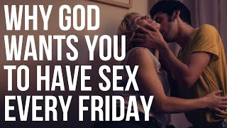 Why God Wants You To Have Sex Every Friday