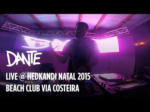 Dante live @ Hedkandi Natal 2015   Beach Club Via Costeira   Natal/RN Brazil
