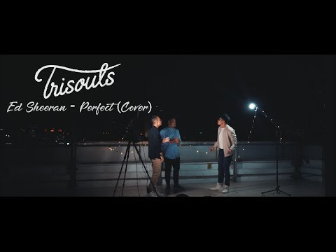 Ed Sheeran - Perfect ( Trisouls Cover )
