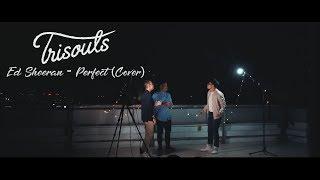Download Lagu Ed Sheeran - Perfect ( Trisouls Cover ) Mp3