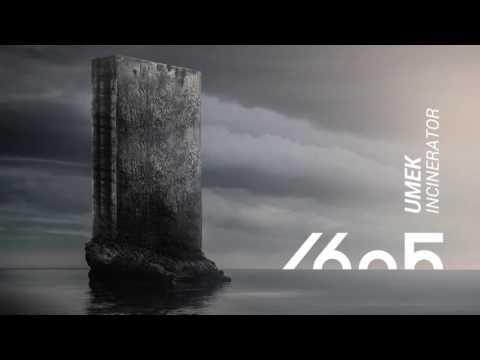 UMEK - Incinerator (Original Mix) [1605-218]