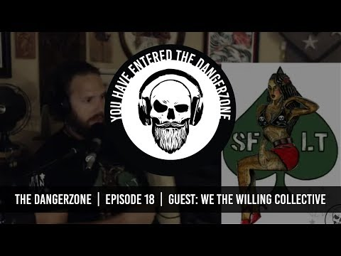 The Dangerzone: Episode 18 - We the Willing Collective 3 SOF Mistress