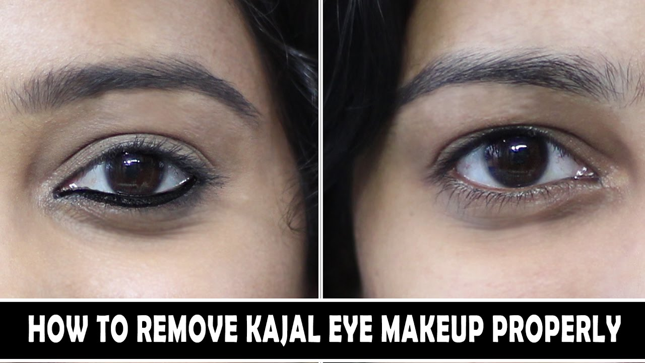 HOW TO REMOVE KAJAL MAKEUP PROPERLY