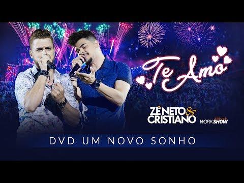 Zé Neto e Cristiano - TE AMO - DVD Um Novo Sonho