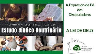 ESTUDO BÍBLICO DOUTRINÁRIO - A LEI DE DEUS