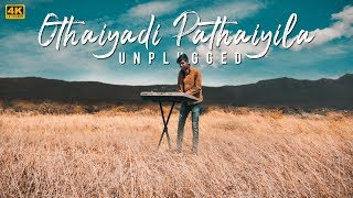 Othaiyadi Pathaiyila - Unplugged Cover | MD | 4K