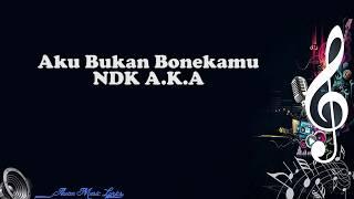 Aku Bukan Bonekamu - NDX A.K.A (Video Lyrics)