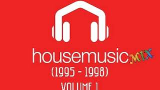 Download Mp3 House Music Mix  1995 - 1998  Vol. 1