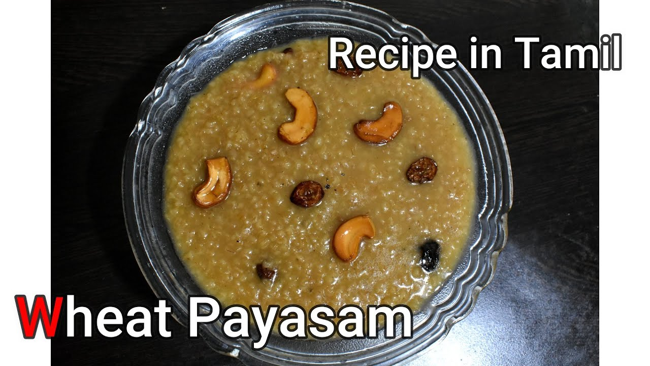 Wheat Payasam || Broken Wheat Sweet || Payasam Recipe in Tamil