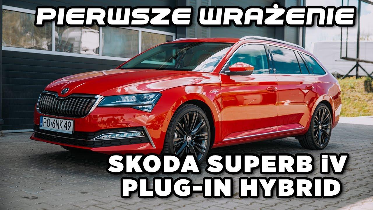 Skoda Superb iV - plug-in-hybrid   Pierwsze wrażenie