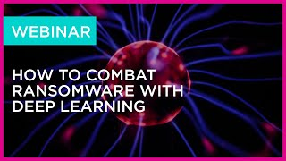 Webinar: How to combat ransomware with deep learning | Brennan IT