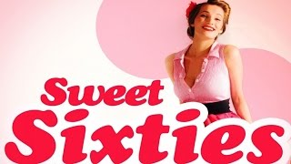 Sweet Sixties - Rock and Roll & Soul Music